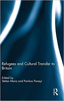 Refugees and Cultural Transfer to Britain