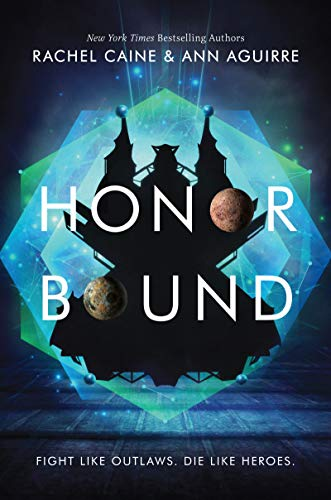 Honor Bound by Rachel Caine & Ann Aguirre