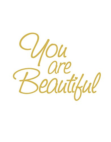 Hair Salon Spa Quote You are Beautiful Motivational Self-Esteem Quote Wall Decals Sticker for Mirror, Windows or Walls Decoration Decor #6083s 6x8 (Gold) -