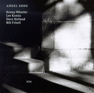 Kenny Wheeler, Lee Konitz, Dave Holland, Bill Frisell - Angel Song by Kenny  Wheeler - Amazon.com Music