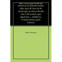Bha i airson gum biodh am balach air an leabaidh còmhla rithe; agus dh 'innis mi do Josiah agus an clann a bhiodh sinn a 'dol a-mach, agus fàgail sinn ... còmhla ris. A-mhàin (Scots_gaelic Edition)