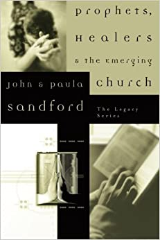 Book Prophets, Healers and the Emerging Church (The Legacy Series) by Paula Sandford (2005-01-01)