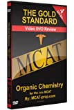 The Gold Standard : MCAT - Organic Chemistry (2011 Edition)