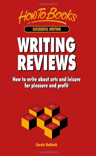 Writing Reviews: How to write about arts and leisure for pleasure and profit