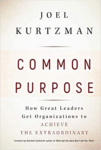 Common Purpose: How Great Leaders Get Organizations to ...