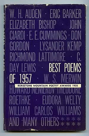 BEST POEMS OF 1957: Borestone Mountain Poetry Awards 1958: A Compilation of Original Poetry Published in Magazines of the English-speaking World in 1957. Tenth Annual Issue.