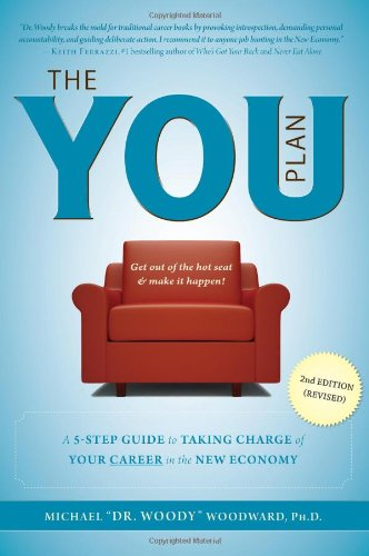 The YOU Plan –  2nd Edition (Revised): A 5-Step Guide to Taking Charge of Your Career in the New …