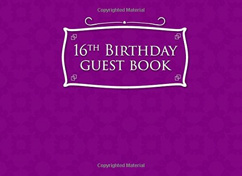 Download 16th Birthday Guest Book: Blank Guest Book, Guest Sign In Book, Guest Book For Birthday, Kids Birthday Guest Book, Purple Cover (Volume 31) PDF