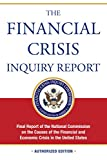 The Financial Crisis Inquiry Report: Final Report