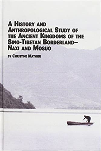 Book History and Anthropological Study of the Ancient Kingdoms of the Sino-Tibetan Borderland - Naxi and Mosuo (Mellen Studies in Anthropology)