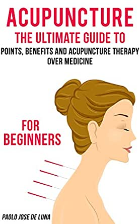 Acupuncture the ultimate guide to acupuncture therapy for beginners print list price 858 fandeluxe Gallery