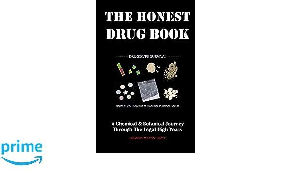 The Honest Drug Book: A Chemical & Botanical Journey Through The Legal High Years: Amazon.es: Dominic Milton Trott: Libros en idiomas extranjeros