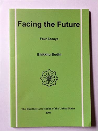 Yellow Wallpaper Essays Facing The Future Four Essays On Buddhism And Society Bhikkhu Bodhi   Amazoncom Books Proposal Essay Examples also English As A Global Language Essay Facing The Future Four Essays On Buddhism And Society Bhikkhu  What Is The Thesis Of A Research Essay