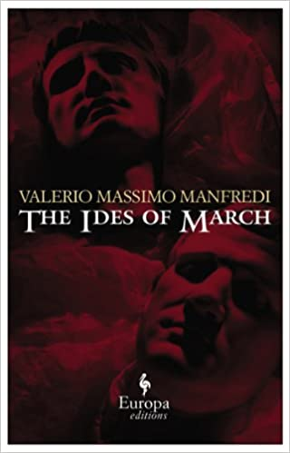 The ides of march valerio massimo manfredi christine feddersen manfredi 9781933372990 amazon com books