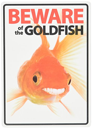 beware-of-the-goldfish-plastic-sign
