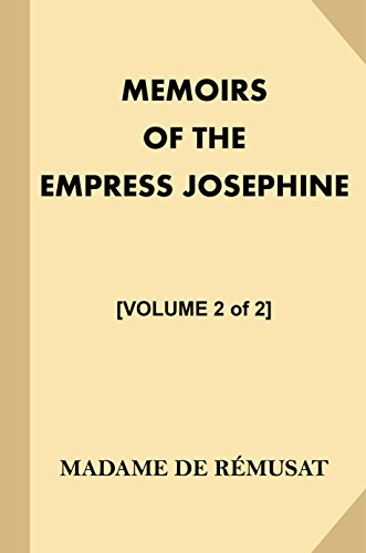 Memoirs of the Empress Josephine [Volume 2 of 2]: With a Special Introduction and Illustrations por de Rémusat, Madame,de Vergenne, Claire