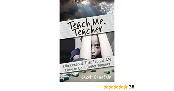 Teach Me, Teacher: Life Lessons That Taught Me How to Be a ...