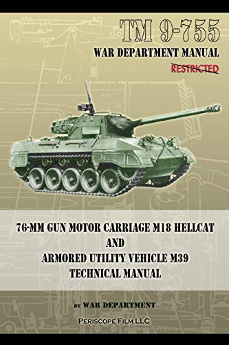 TM 9-755 76-mm Gun Motor Carriage M18 Hellcat and Armored Utility Vehicle M39