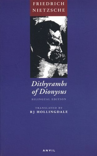 Dithyrambs of Dionysus (German and English Edition) by Friedrich Nietzsche, R.J. Hollingdale published by Anvil Press Poetry (2004)