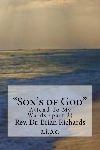 Download Son's of God: Attend To My Words (part 3) (Attend To My Words (Series)) (Volume 3) PDF