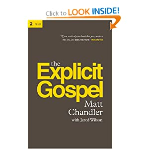 The Explicit Gospel Matt Chandler and Jared C. Wilson