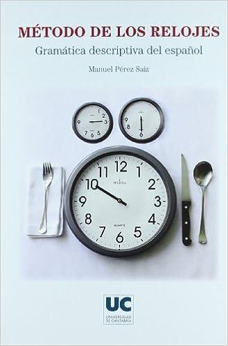 Método de los relojes: gramática descriptiva del español: Peru, (1971-) Saizprez: 9788481025408: Amazon.com: Books