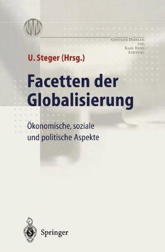 Facetten der Globalisierung: Ökonomische, Soziale Und Politische Aspekte Taschenbuch – 4. Oktober 2013 Ulrich Steger Springer 3540658726 Wirtschaft International