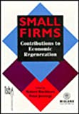 Small Firms : Contributions to Economic Regeneration, , 1853963399