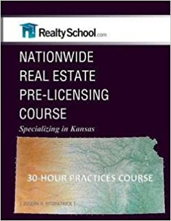 Joseph R. Fitzpatrick: Nationwide Real Estate Pre-Licensing Course : Specializing in Kansas: 30-Hour Practices Course (Paperback); 2015 Edition