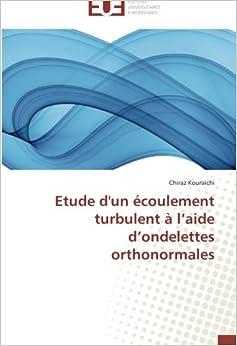 Etude d'un écoulement turbulent à l'aide d'ondelettes orthonormales (Omn.Univ.Europ.)