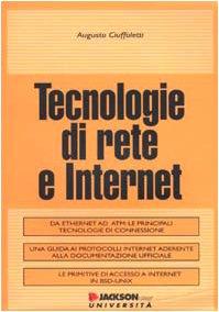 Tecnologie di rete e Internet Copertina flessibile – 31 ago 2002 Augusto Ciuffoletti Jackson Libri 8825620195