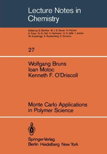 Monte Carlo Applications in Polymer Science (Lecture Notes in Chemistry) (Applications Of Markov Chains In Chemical Engineering)