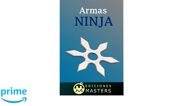 Armas Ninja: Amazon.es: Adolfo Perez Agusti: Libros