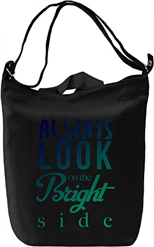 Look On The Bright Side Borsa Giornaliera Canvas Canvas Day Bag| 100% Premium Cotton Canvas| DTG Printing|