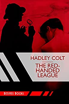 The Red-Handed League by [Colt, Hadley]