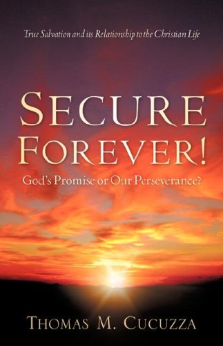 Download Secure Forever! God's Promise or Our Perseverance? ebook