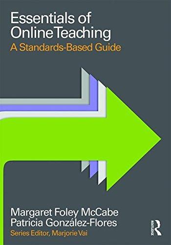 Essentials of Online Teaching: A Standards-Based Guide (Essentials of Online Learning)