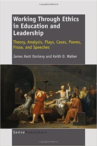 Book Working Through Ethics in Education and Leadership: Theory, Analysis, Plays, Cases, Poems, Prose, and Speeches – February 4, 2011