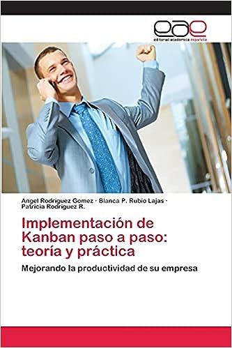Implementación de Kanban paso a paso: teoría y práctica ...