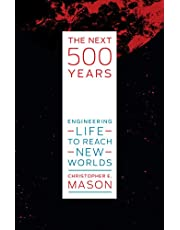 The Next 500 Years: Engineering Life to Reach New Worlds