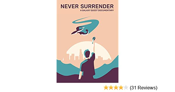 Watch Never Surrender: A Galaxy Quest Documentary | Prime Video