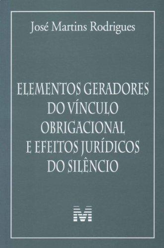 Elementos Geradores do Vínculo Obrigacional e Efeitos Jurídicos do Silêncio