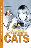Dr. Carol's Naturally Healthy Cats (Naturally Healthy Cats, 1)