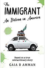 The Immigrant: An Italian in America (The Woman Scientist trilogy, The Italian Saga) Paperback