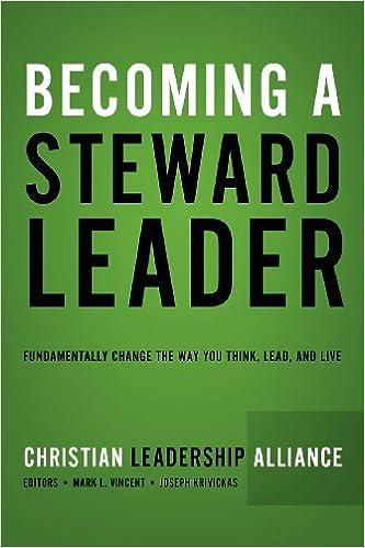 Becoming a Steward Leader: Fundamentally Change the Way You Think ...