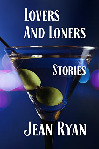 Lovers and Loners: Stories by [Ryan, Jean]