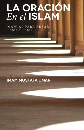 La Oracion En el Islam: Manual para Rezar Paso a Paso (Spanish Edition) [Mustafa Umar] (Tapa Blanda)