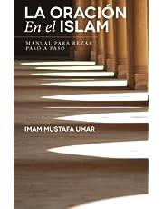 La Oración En el Islam: Manual para Rezar Paso a Paso