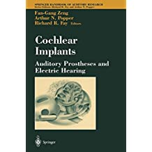 Cochlear Implants: Auditory Prostheses and Electric Hearing (Springer Handbook of Auditory Research)