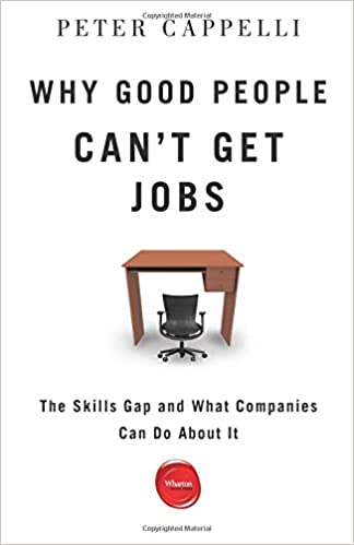 Why Good People Canu0027t Get Jobs: The Skills Gap And What Companies Can Do  About It: Peter Cappelli: 9781613630143: Amazon.com: Books